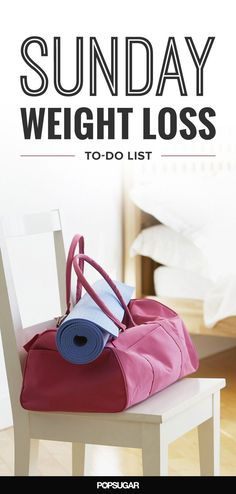 Planning a weight loss routine can be hard during the week. Enough with the lazy Sundays. Here are 7 simple things you should be doing before Monday.