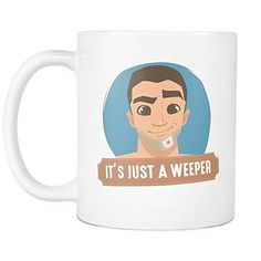 It's Just a Weeper - Color Graphic - Funny Wet Shaving Coffee Mug Cup