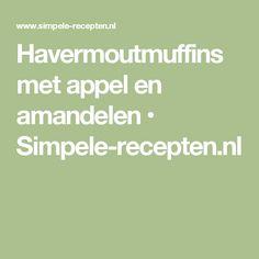 Havermoutmuffins met appel en amandelen • Simpele-recepten.nl