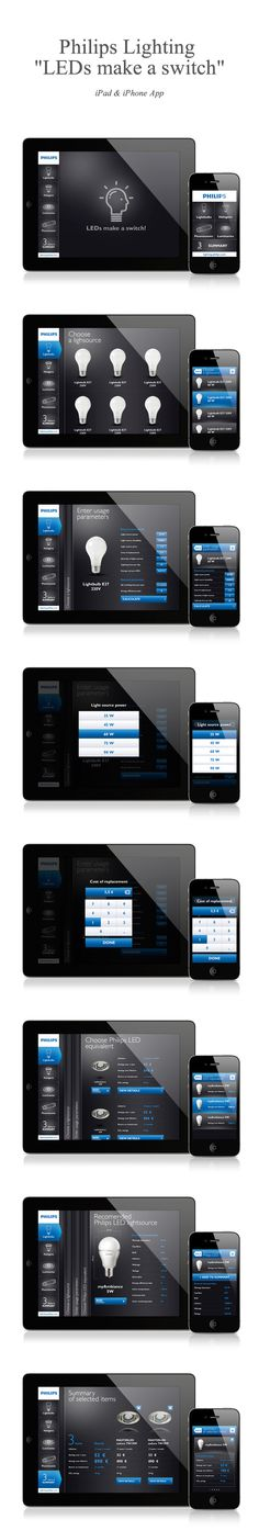 "Philips Lighting ""LEDs make a switch"" by Avantura Studio , via Behance *** In cooperation with Twisted Logic we developed a new version of Philips Lighting efficiency calculator for both iPad & iPhone. Application lets you compare your old, redundant lightbulbs to their more efficient LED counterparts and plan out ""a switch""."