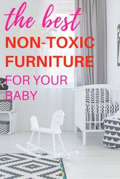 Non Toxic Baby Furniture And Nursery Essentials