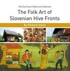 The Folk Art of Slovenian Hive Fronts by Richard Jones http://www.amazon.com/dp/0860982769/ref=cm_sw_r_pi_dp_7Suoxb175JFNY