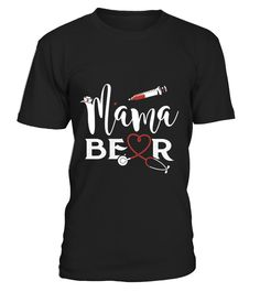 Nurse Mama Bear T-Shirt, Best Gift Shirt For Nurse Mama  #mamagift #oma #photo #image #idea #shirt #tzl #gift #eumama