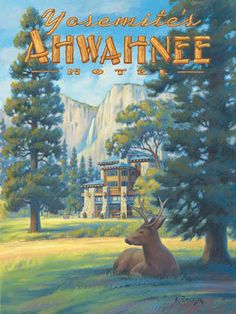 Ahwahnee Hotel in Yosemite National Park by Kerne Erickson National Park Lodges, Us National Parks, Yosemite National Park, Poster Print, Retro Poster, Travel And Tourism, Travel Usa, Vintage National Park Posters, Vintage California