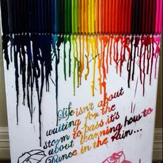 My first art project ever... Decided to give melted crayon art a try... & put in my own touch w the quote...