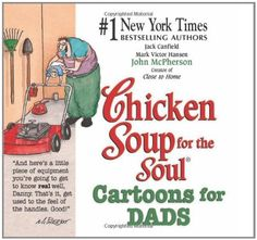 Chicken Soup for the Soul Cartoons for Dads by Jack Canfield, http://www.amazon.com/dp/0757300898/ref=cm_sw_r_pi_dp_foYhrb19TMTN6