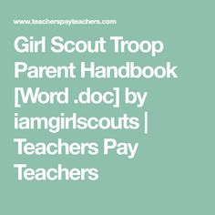 Girl Scout Troop Parent Handbook [Word .doc] by iamgirlscouts   Teachers Pay Teachers
