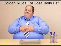 Golden Rules For Lose Belly Fat