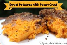 Paleo Sweet Potatoes with Pecan Crust  #HollywoodHomestead