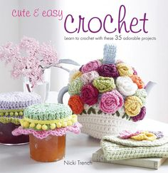 Cute & Easy Crochet: Learn to Crochet With These 35 Adorable Projects: by Nicki Trench, Marie Clayton Crochet Simple, All Free Crochet, Crochet Home, Learn To Crochet, Knit Crochet, Crochet Baby, Crochet Motifs, Crochet Patterns, Baby Patterns