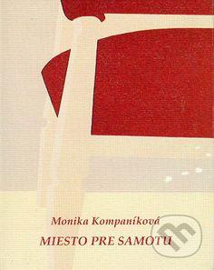 Miesto pre samotu (Monika Kompaníková)