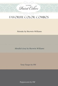 Netsuke, Mindful Gray, Tony Taupe and Peppercorn by Sherwin Williams