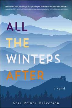 All The Winters After, by Sere Prince Halverson; INDIE NEXT LIST, MARCH 2016