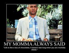 Momma always said...