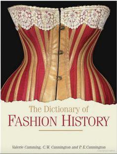 The Dictionary of Fashion History, Valerie Cumming, C. W. Cunnington, P. E. Cunnington