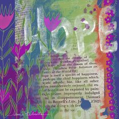 Buy Prints of Quote #2 Hope, a Digital on Paper or canvas by Jamie Kalvestran from . It portrays: Floral, relevant to: pink, quote, teal, text, blure, green, hope, Jamie Kalvestran, orange This is a series based on quotes selected randomly from the Dictionary of Quotations. The work is created intuitively without any preconceived idea of how it will turn out. I allow the imagery to create itself with out any judgement.