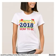 2018 Proud Mom To Be New Mom T-Shirt - Fashionable Women's Shirts By Creative Talented Graphic Designers - #shirts #tshirts #fashion #apparel #clothes #clothing #design #designer #fashiondesigner #style #trends #bargain #sale #shopping - Comfy casual and loose fitting long-sleeve heavyweight shirt is stylish and warm addition to anyone's wardrobe - This design is made from 6.0 oz pre-shrunk 100% cotton it wears well on anyone - The garment is double-needle stitched at the bottom and sleeve…