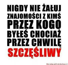 Polish Words, Someecards, Motto, Mindfulness, Wisdom, Positivity, Thoughts, Humor, Quotes