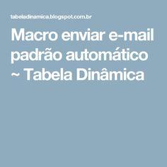 Macro enviar e-mail padrão automático ~ Tabela Dinâmica
