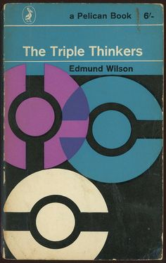"""""""The Triple Thinkers"""" by Edmund Wilson (1962). Cover design: Germano Facetti."""