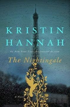 (8)The Nightingale by Kristin Hannah | Charlotte's Web of Books -- An emotionally gripping book about to French sisters during World War II.  A five hanky book.