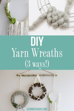 DIY Yarn Wreath Tutorial -3 Ways! - Sew Much Ado