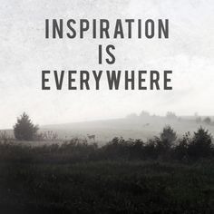 Inspiration, love and gratitude is everywhere. You only have to look.