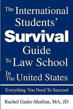 NEW The International Students' Survival Guide to Law School in the United State