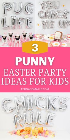 "Kids will love the silliness of these three punny Easter Celebrations - an Egg-themed ""You Crack Me Up"" party, a ""Pug Life"" pug bunny party, and a ""Chicks Rule"" party. Get details on set up, table settings, decor and favors now at fernandmaple.com!"
