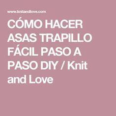 CÓMO HACER ASAS TRAPILLO FÁCIL PASO A PASO DIY / Knit and Love T Shirt Yarn, Diy, Knitting, Love, Videos, Image, Wings, Purse Holder, Good Ideas