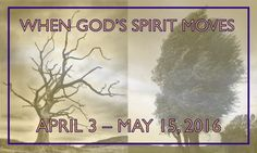 First Sample for Churchwide Campaign - When God's Spirit Moves - April 4 - May 20