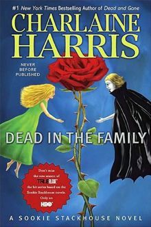 Book 10: Dead in the Family: A Sookie Stackhouse Novel By Charlaine Harris.