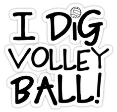 "volleyball decals | Dig Volleyball"" Stickers by shakeoutfitters 