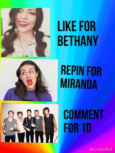 I like Bethany but I don't really watch her  Miranda sings of course  I LOVE ONE DIRECTION DAH