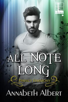 Giving true love a spin . . . *.✫*¨*.¸¸.✶*¨`*All Note Long by Annabeth Albert: #Excerpt #NewRelease #Giveaway *.✫*¨*.¸¸.✶*¨`*