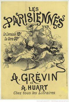 Les Parisiennes, la livraison 10 c... A. Grévin et A. Huart... : [affiche] (Epreuve imprimée en noir sur papier jaune) / [Jules Chéret]