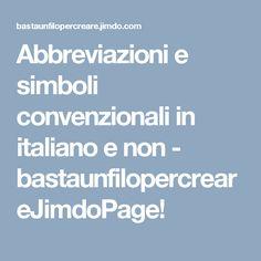 Abbreviazioni e simboli convenzionali in italiano e non - bastaunfilopercreareJimdoPage!