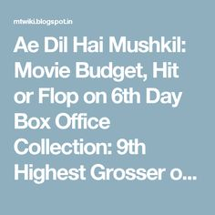 Ae Dil Hai Mushkil: Movie Budget, Hit or Flop on 6th Day Box Office Collection: 9th Highest Grosser of 2016 - MT Wiki: Upcoming Movie, Hindi TV Shows, Serials TRP, Bollywood Box Office