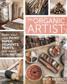 Book giveaway for The Organic Artist: Make Your Own Paint, Paper, Pigments, Prints and More from Nature by Nick Neddo Jan 2015 Make Your Own, Make It Yourself, How To Make, Tinta Natural, Arte Pop Up, Studios D'art, Earth Pigments, Organic Art, Diy Inspiration