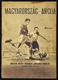 Hungary 7 England 1 in March 1954 in Budapest. Programme cover for the friendly. Budapest, Vintage Ads, Vintage Posters, Football Tactics, Retro Christmas Decorations, Association Football, Football Program, Football Team, Old Signs