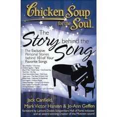 Chicken Soup for the Soul: The Story Behind the Song: The Exclusive Personal Stories Behind Your Favorite Songs by Jack Canfield, Mark Victor Hansen, Jo-Ann Geffen 1935096400 9781935096405 Full Nelson, Smokey Robinson, Soup For The Soul, Jack Canfield, Apple Apps, Music Is My Escape, Sweetest Day, Christina Aguilera, Motown