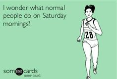 Long runs in the wee hours of Sat mornings isn't normal?!