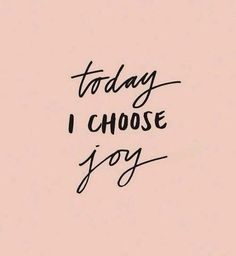 Joy! Its precious when you have it
