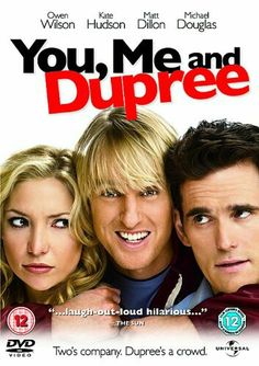 You, Me and Dupree (2006). Typical Owen Wilson flick.
