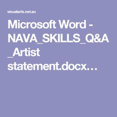 Microsoft Word - NAVA_SKILLS_Q&A_Artist statement.docx…