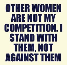 Stand with your female peers at school and other social functions. Remember: you have no reason to compete with them.