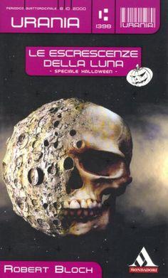 1398  LE ESCRESCENZE DELLA LUNA 8/10/2000  FLOWERS FROM THE MOON AND OTHER LUNACIES (1998)  Copertina di  Jacopo Bruno   ROBERT BLOCH