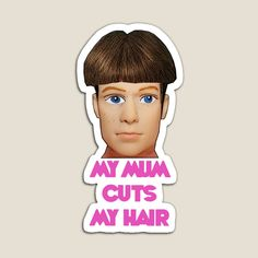 Ken Doll, Cut My Hair, Meaningful Gifts, Hair Humor, Top Artists, Hairdresser, Magnets, Vibrant Colors, My Arts