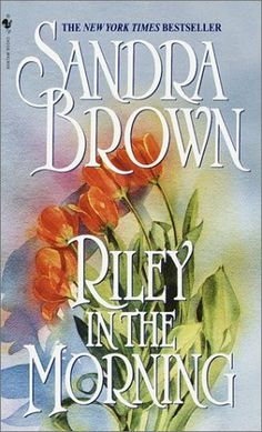 Book - Riley in the Morning by Sandra Brown - Hardcover Sandra Brown Books, Good Books, Books To Read, Price Book, Reading Material, Book Authors, Romance Novels, Book Lists, Bestselling Author