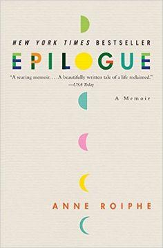 Epilogue: A Memoir: Anne Roiphe: 9780061254635: Amazon.com: Books